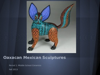 Oaxacan Mexican Clay Sculpture Powerpoint, Folklore & Worl