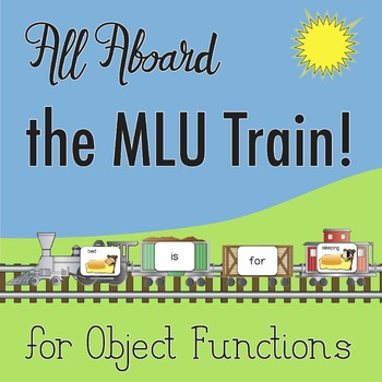 Object Functions: All Aboard the MLU Train! Forming Phrases for Object Use