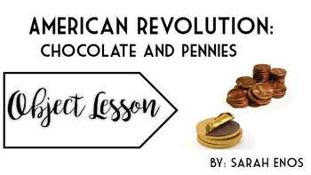 Object Lesson: American Revolution Chocolate and Pennies