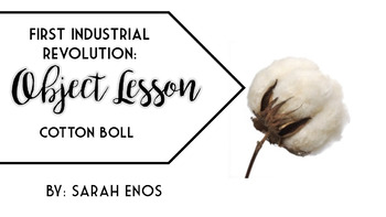 Object Lesson: First Industrial Revolution and the Cotton Boll
