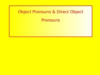 Object Pronouns and Objects of Preposition Powerpoint Lesson