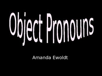 Object Pronouns using general vocabulary