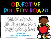 Objective Bulletin Board {Fully Editable}
