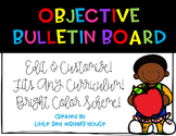 Objective Bulletin Board {Fully Editable}