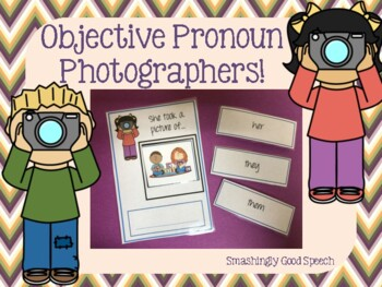 Objective Pronoun Photographers!