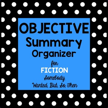 Objective Summary Organizer-Fiction Text
