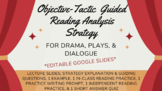 Objective-Tactic Guided Reading Analysis Strategy For Drama, Plays, & Dialogue