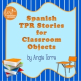 Classroom Objects TPR Stories for Spanish One Distance Learning