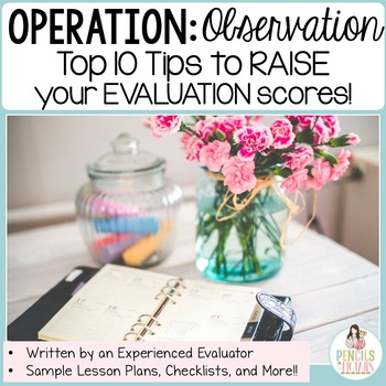 Teacher Evaluation - Observation Tips, Lesson Plans, Checklists, and More!