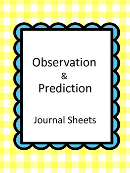 Observation & Prediction Journal Pages