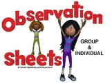 Observation Sheets - group observation & individual.