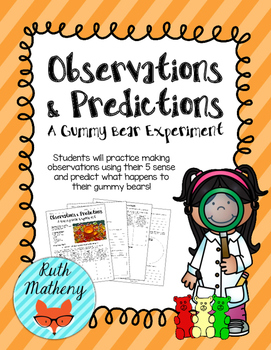 Observations & Predictions: A Gummy Bear Experiment - VA Science SOLs 3.1a, 3.1b