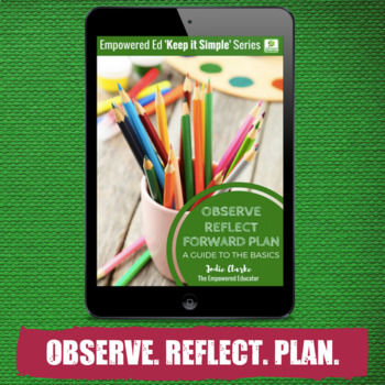 Observations, Reflections & Forward Planning Simplified for EYLF, Childcare, FDC