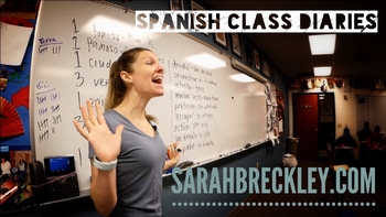 Observe a Spanish Teacher Now!: 'Spanish Class Diaries' @ SarahBreckley.com