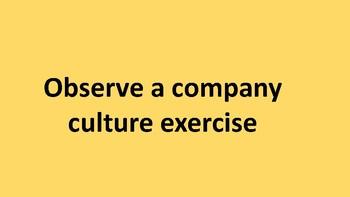 Observe a company culture