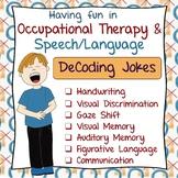 Occupational Therapy DeCoding Jokes: Handwriting, Percepti