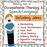 Occupational Therapy DeCoding Jokes: Handwriting, Percepti