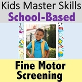 Occupational Therapy Fine Motor Screening - School-Based