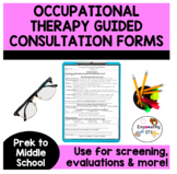 Occupational Therapy Guided CONSULTATION / DATA forms PREk, k-8 OT SPED
