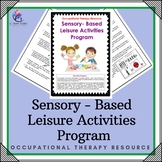 Occupational Therapy – Sensory Based Activities Program (15 pages)