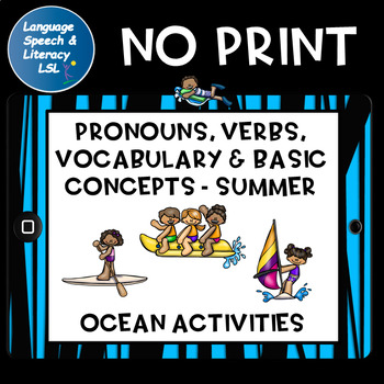 Summer Ocean Activities for Pronouns, Verbs, & Concepts, No Print, Teletherapy