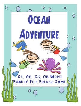 Ocean Adventure Ot, Op, Og, Ob Word Family File Folder Game