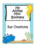 SEA CREATURES INFORMATIONAL TEXT MINI BOOKLETS!
