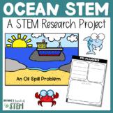 Ocean Oil Spills: A STEM Research Project | {Print & Digital}
