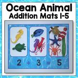 Ocean Animal Addition Mats 1-5 Math Center
