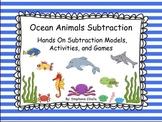 Ocean Animals Subtraction Hands on Subtraction Models, Activities, and Games