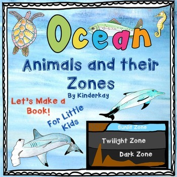 Ocean Animals And Their Zones Let S Make A Book For Little