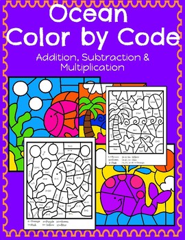 Ocean Color by Code: Addition, Subtraction and Multiplication!
