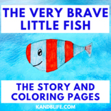 Ocean Coloring Pages with the story The Very Brave Little Fish