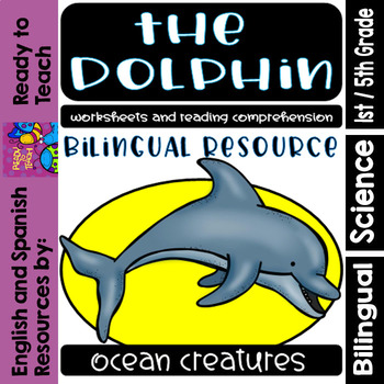 Ocean Creatures - The Dolphin - Worksheets and Readings - Bilingual Resource