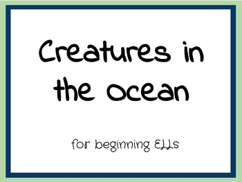 Ocean Creatures for Beginning ELL Students