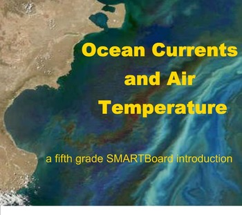 Ocean Currents and Air Temperature - A Fifth Grade SMARTBoard Introduction