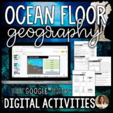 Ocean Floor Geography Digital Google Slides™ Activities