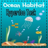 Ocean Habitat Hyperdoc Task