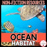 Ocean Habitat Non-Fiction Resources {Close Reads & Informational Text}