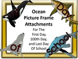 Ocean Picture Frame Attachments First Day, 100th Day, & Last Day Of School