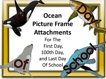 Ocean Picture Frame Attachments First Day, 100th Day, & La