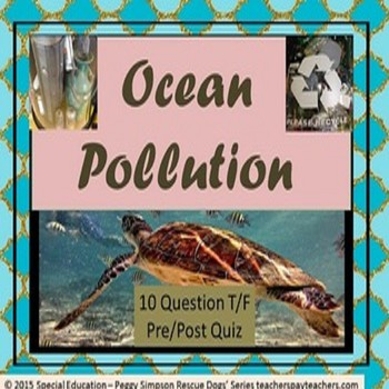 World Oceans Day Ocean Pollution Nonpoint Source Quiz Special Education/ELD