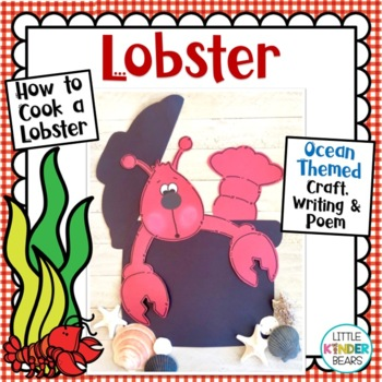 Ocean Theme Unit:  Lobster Craft Writing activities, Poem and Class Book