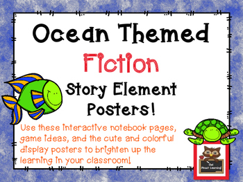 Ocean Themed Fiction Story Element Posters w/Interactive Notebook Pages & More!