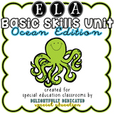 ELA Basic Skills Unit for Special Education: Ocean Edition
