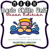 Math Basic Skills Unit for Special Education: Ocean Edition
