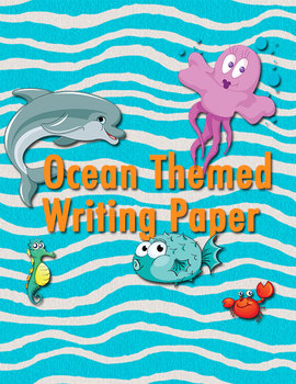 Ocean Themed Writing Paper lots of Sea Creatures! 1 in.