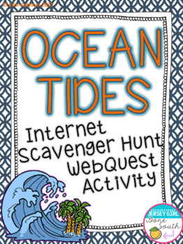 Ocean Tides Internet Scavenger Hunt WebQuest Activity