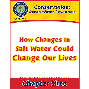 Ocean Water Resources: How Changes in Salt Water Could Change Our Lives Gr. 5-8