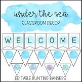 Ocean Watercolor Classroom Decor: Editable Bunting Banners
